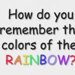 Learn about the colors of the rainbow.