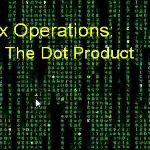 Learn about finding the dot product.