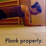 Learn how to plank properly.