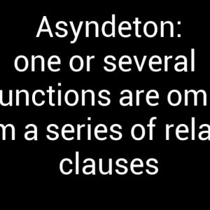 Learn about polysyndeton and asyndeton.